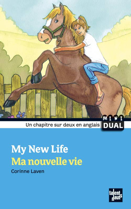 My new life ; ma nouvelle vie