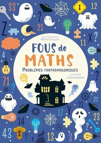 Fous de maths ; problèmes fantasmagoriques
