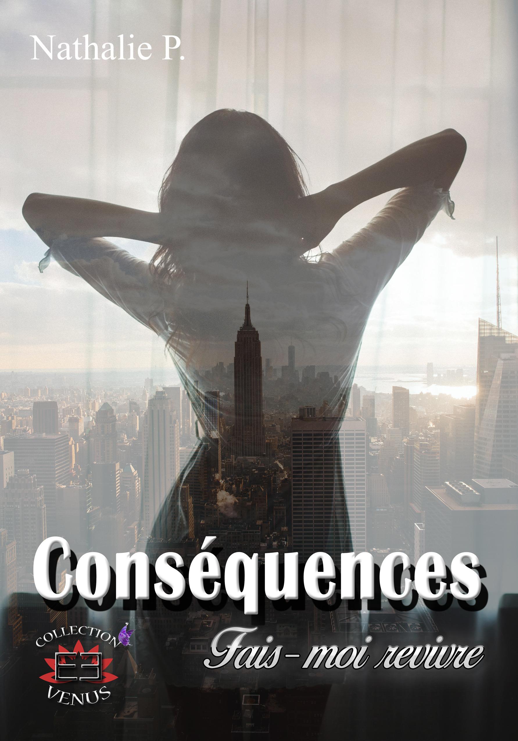 Consequences 1 - fait-moi revivre