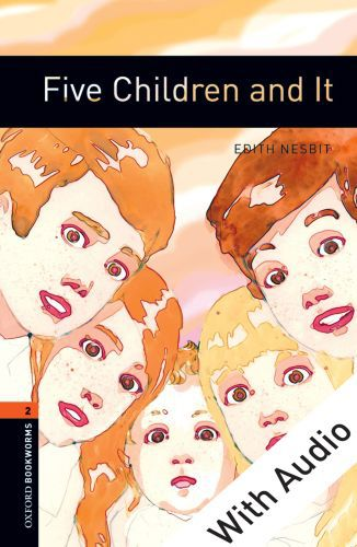 Five Children and It - With Audio Level 2 Oxford Bookworms Library