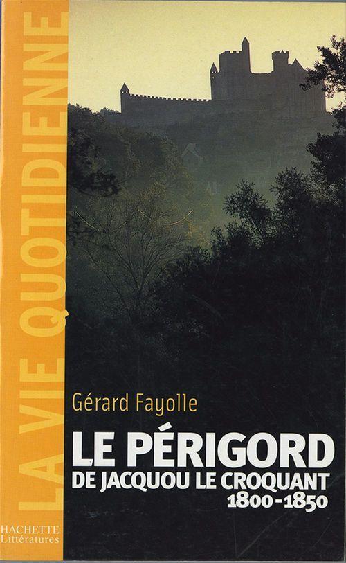 Le Périgord au temps de Jacquou le croquant ; 1800-1850