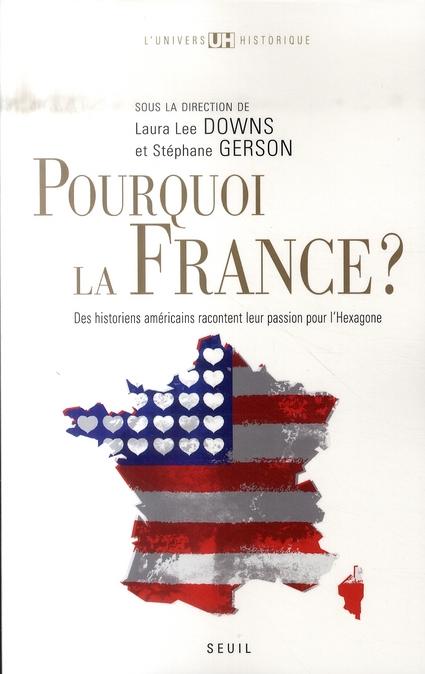 Pourquoi la France ? des historiens américains racontent leurs passion pour l'hexagone