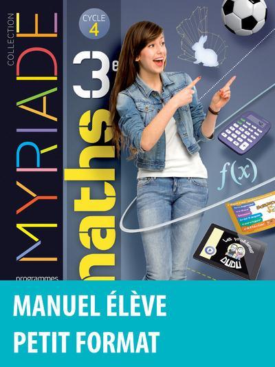 MYRIADE ; mathématiques ; cycle 4 ; 3ème ; manuel de l'élève ; petit format (édition 2016)