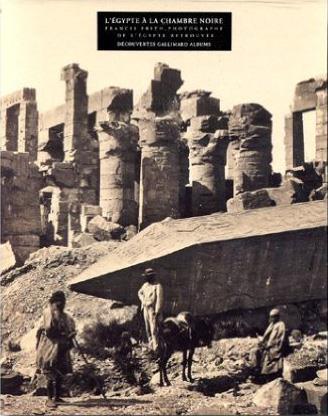 l'egypte a la chambre noire - francis frith, photographe de l'egypte retrouvee