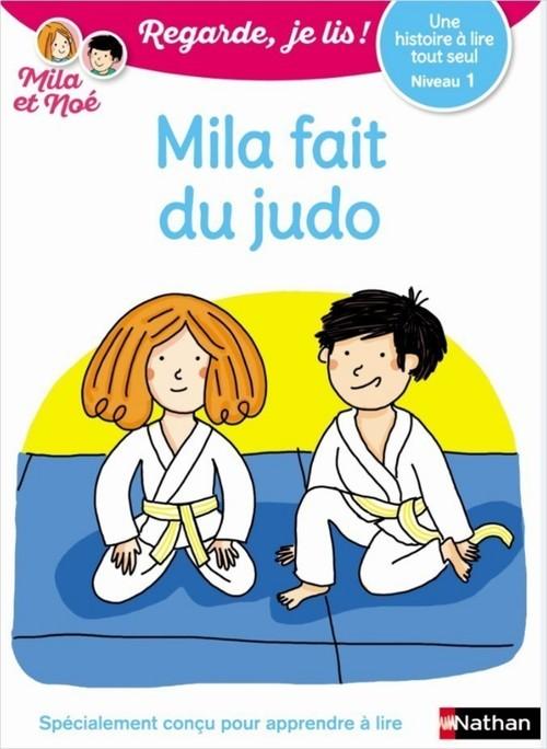 Regarde, je lis ! T.7 ; Mila et Noé ; Mila fait du judo ; niveau 1 (édition 2021)