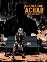 Commandant Achab (Tome 5) - Toi, mon frère