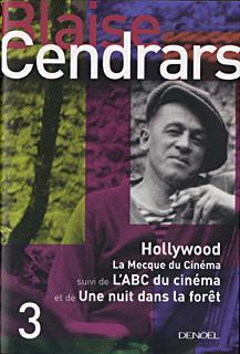 Oeuvres complètes t.3 ; Hollywood la Mecque du cinéma ; l'ABC du cinéma ; une nuit dans la forêt