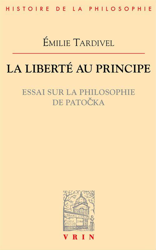 La liberté au principe ; essai sur la philosophie de Patocka