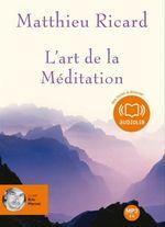Vente AudioBook : L'art de la Méditation  - Matthieu Ricard