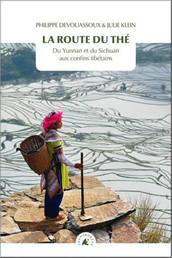 la route du thé ; du Yunnan et du Sichuan aux confins tibétains