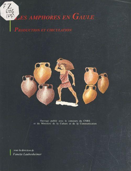 Les amphores en gaule. production et circulation. table ronde interna tionale, metz, 4-6 oct. 1990