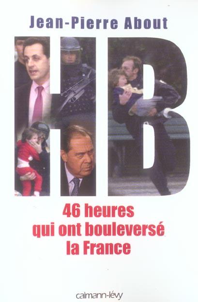 HB ; 46 heures qui ont bouleversé la France