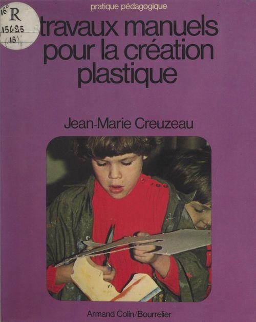 Travaux manuels pour la création plastique