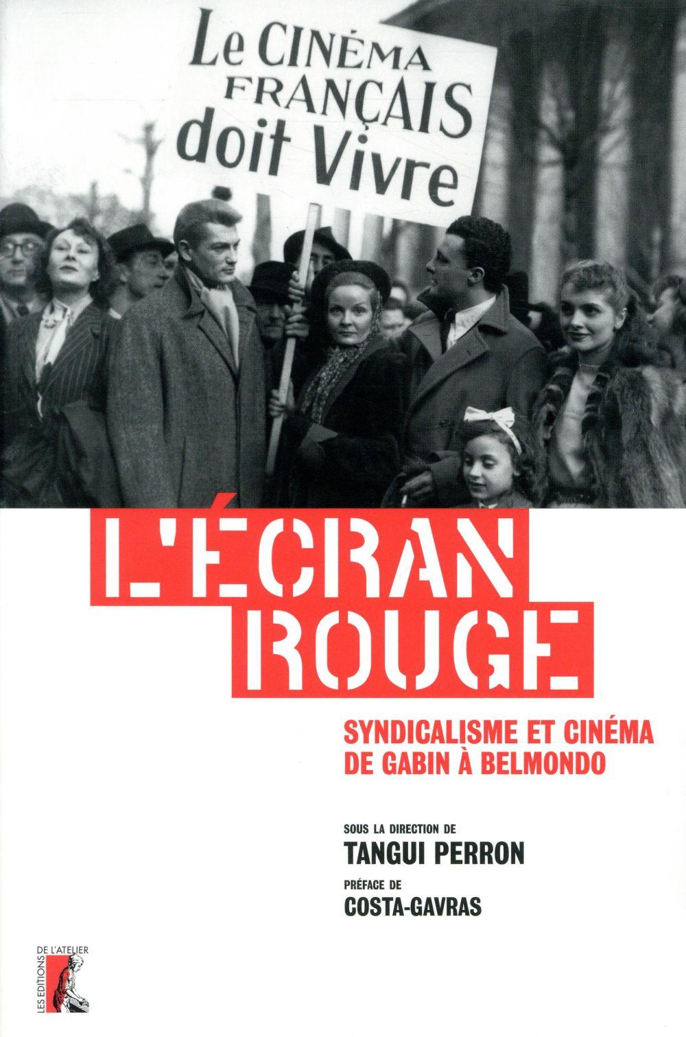 L'écran rouge ; syndicalisme et cinéma de Gabin à Belmondo