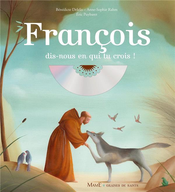 François ; dis-nous en qui tu crois !