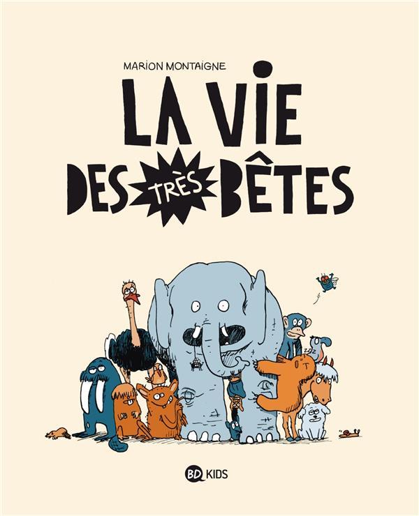 La Vie Des Tres Betes T.1