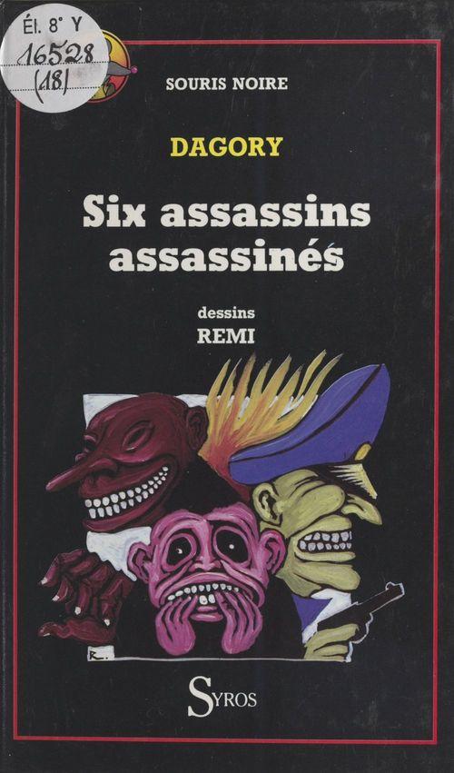 Six assassins assassinés