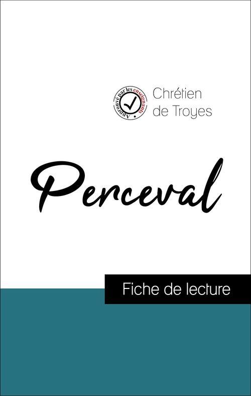 Analyse de l'oeuvre : Perceval (résumé et fiche de lecture plébiscités par les enseignants sur fichedelecture.fr)