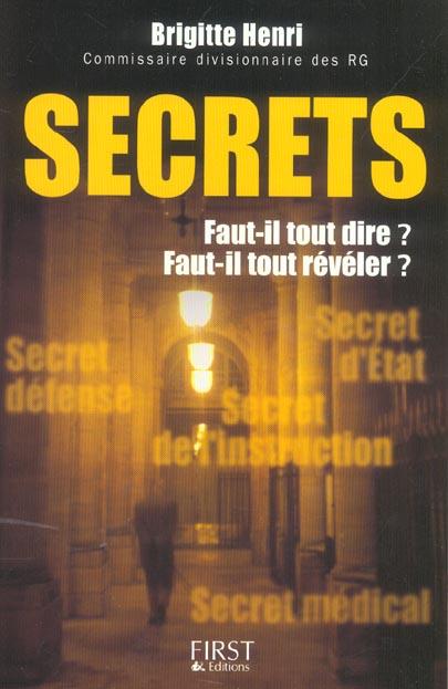 Secrets ; faut-il tout dire ? faut-il tout reveler ?