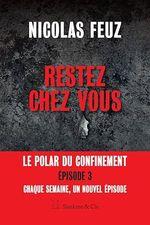 Vente EBooks : Restez chez vous - Épisode 3  - Nicolas Feuz