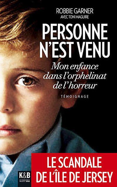 Personne n'est venu ; mon enfance dans l'orphelinat de l'horreur
