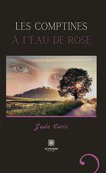 Les comptines à l'eau de rose  - Jade Laris