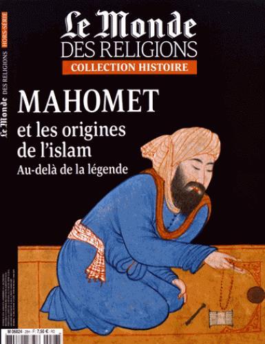 Le monde des religions ; mahomet et les origines de l'islam ; au-dela de la legende