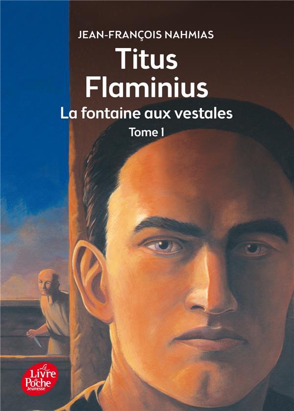Titus Flaminius t.1 ; la fontaine aux vestales