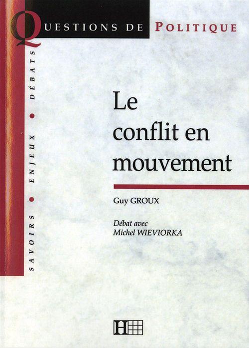 Le conflit en mouvement  - Michel Wieviorka  - Guy Groux