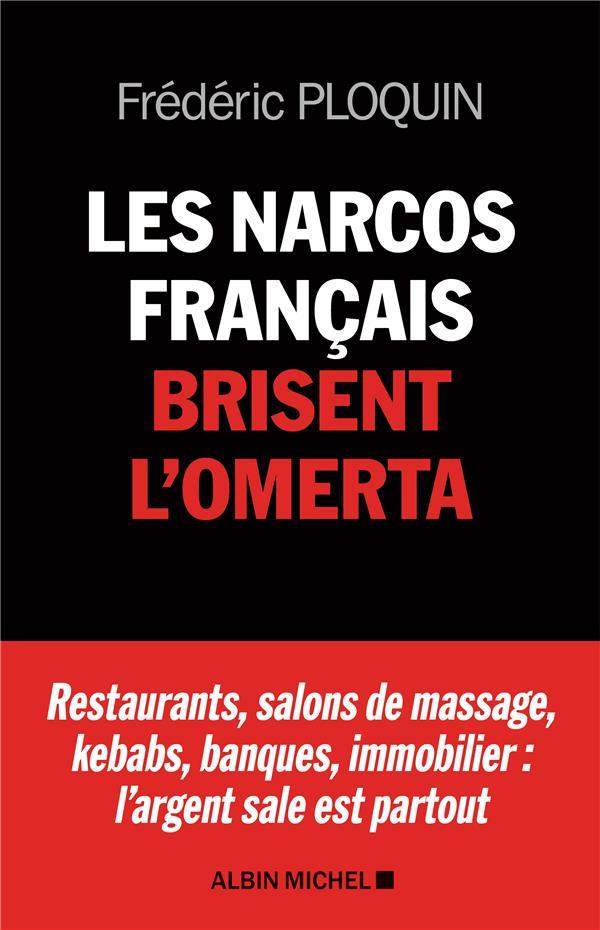 Les narcos français brisent l'omerta ; restaurants, salons de massage, kebabs, banque, immobilier : l'argent sale est partout