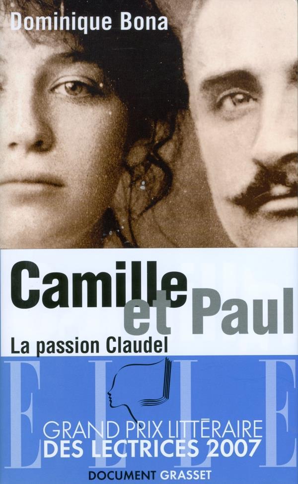 Camille et Paul ; la passion Claudel
