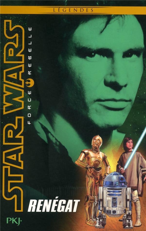 Star Wars - force rebelle T.3 ; renégat