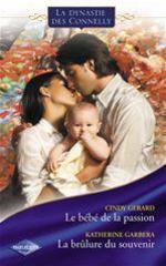 Vente EBooks : Le bébé de la passion - La brûlure du souvenir (Saga Les Connelly vol.5)  - Katherine Garbera - Cindy Gerard