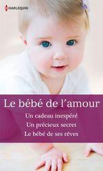 Vente Livre Numérique : Le bébé de l'amour  - Lucy Monroe - Christine Rimmer - Samantha Connolly