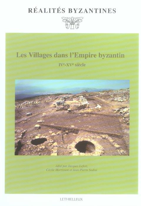 Les villages dans l'Empire byzantin ; IVe-XVe siècle