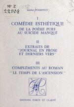 Comédie esthétique : de la poésie pure au suicide manqué  - Michel Poissenot