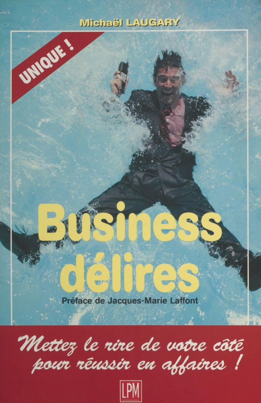 Business delires