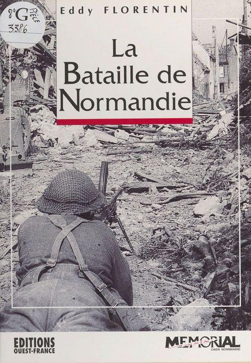La Bataille de Normandie  - Eddy Florentin