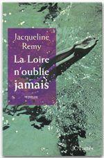 Vente Livre Numérique : La Loire n'oublie jamais  - Jacqueline Remy