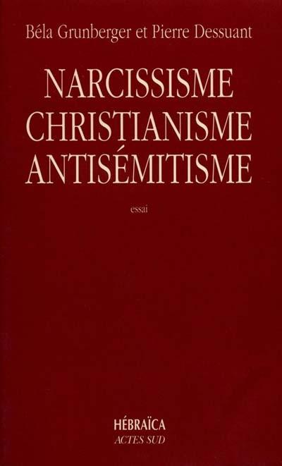 Narcissisme, Chistianisme Et Antisemitisme