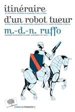 Vente Livre Numérique : Itinéraire d'un robot tueur  - Marie-des-Neiges Ruffo