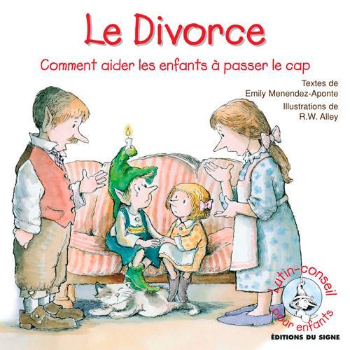 Le divorce ; comment aider les enfants à passer le cap