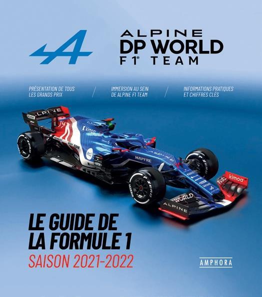 Alpine F1 team ; le guide de la formule 1, saison 2021-2022