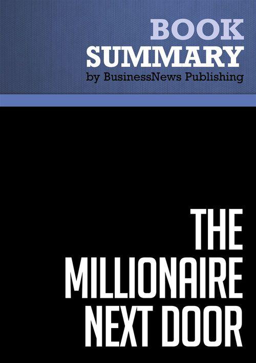 The millionaire next door ; the surprising secrets of America's wealth
