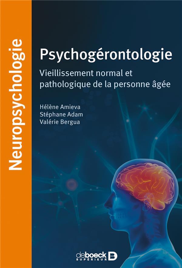 Psychogérontologie ; vieillissement normal et pathologique de la personne âgée