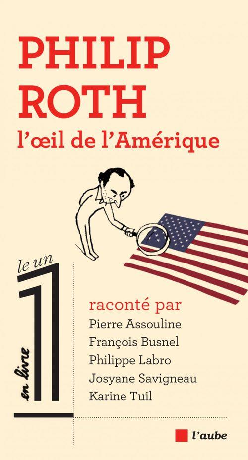 Philip Roth, l´oeil de l´Amérique