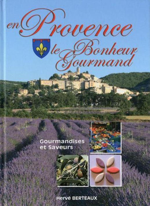 En Provence ; le bonheur gourmand