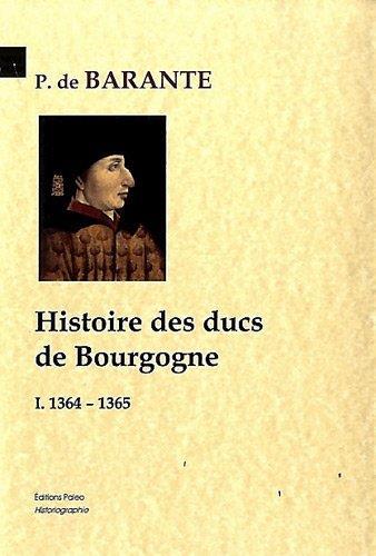 Histoire des ducs de Bourgogne t.1 ; 1364-1385