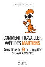 Comment travailler avec des Martiens  - Manon Couture