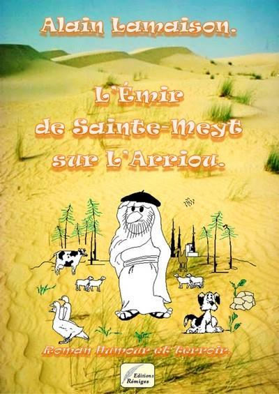 L Emir De Sainte Meyt Sur L Arriou Alain Lamaison Remiges Grand Format Espace Culturel Leclerc St Leu